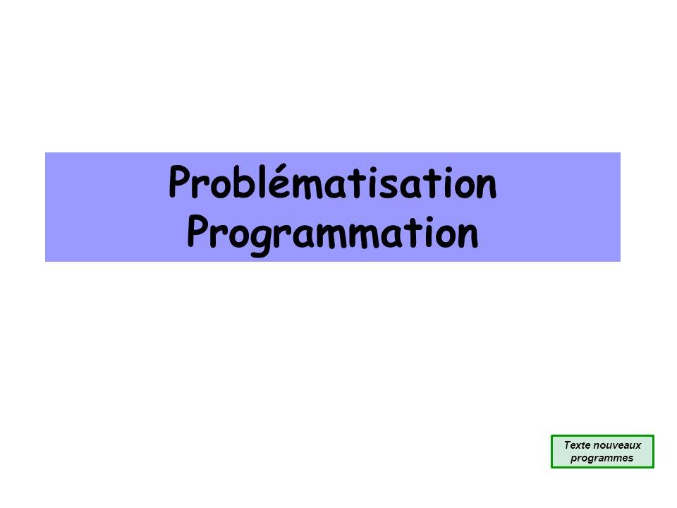 Problématisation Programmation Texte nouveaux programmes