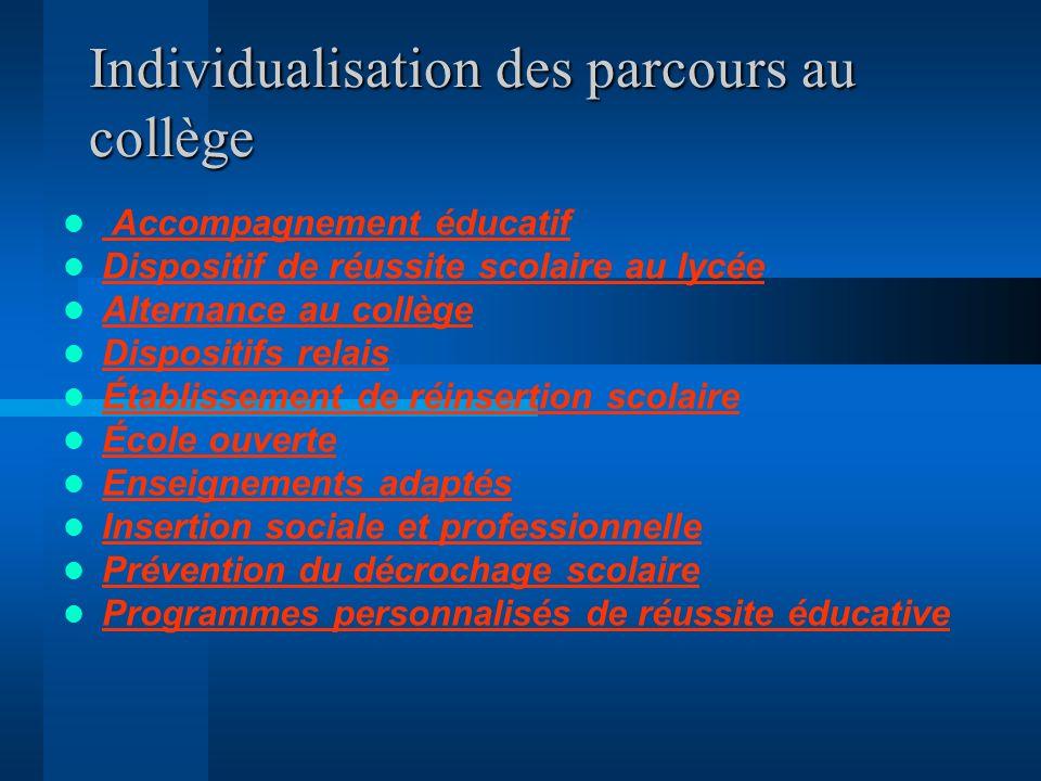 Individualisation des parcours au collège Individualisation des parcours au collège Accompagnement éducatif Accompagnement éducatif Dispositif de réus
