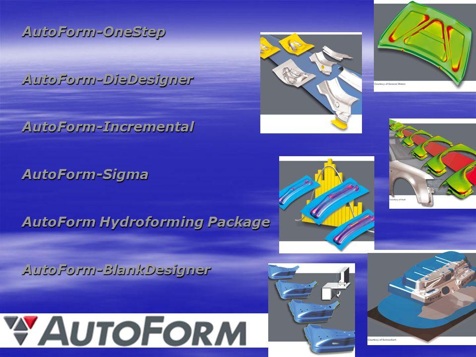 AutoForm-OneStepAutoForm-DieDesignerAutoForm-IncrementalAutoForm-Sigma AutoForm Hydroforming Package AutoForm-BlankDesigner