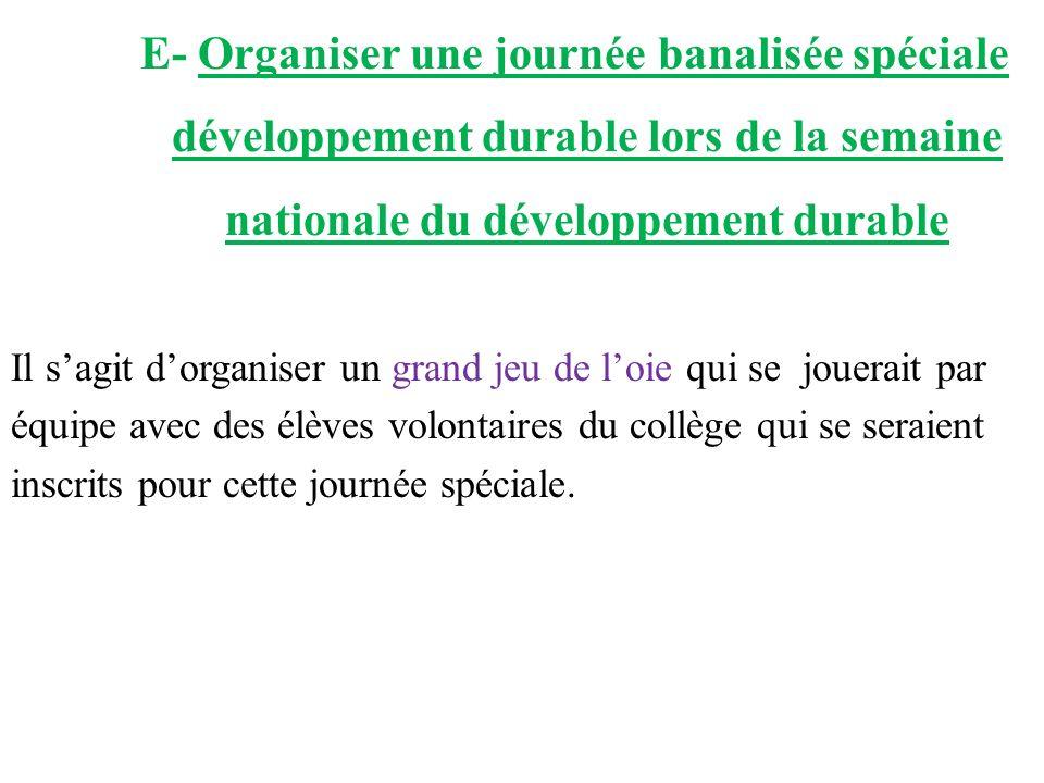 E- Organiser une journée banalisée spéciale développement durable lors de la semaine nationale du développement durable Il sagit dorganiser un grand j