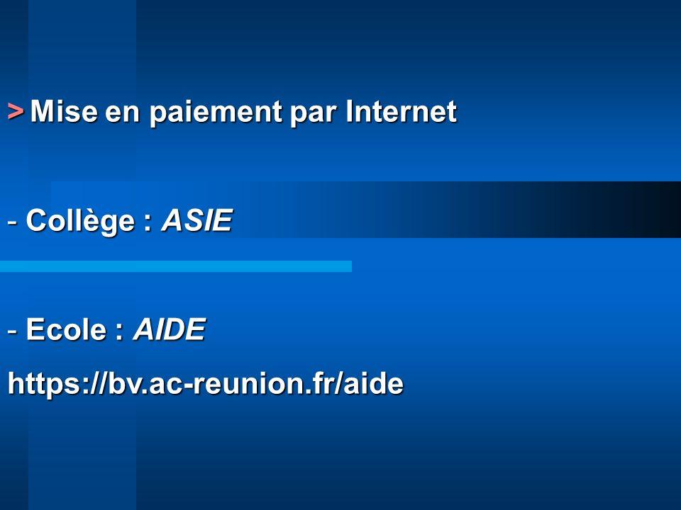 >Mise en paiement par Internet > Mise en paiement par Internet - Collège : ASIE - Ecole : AIDE https://bv.ac-reunion.fr/aide