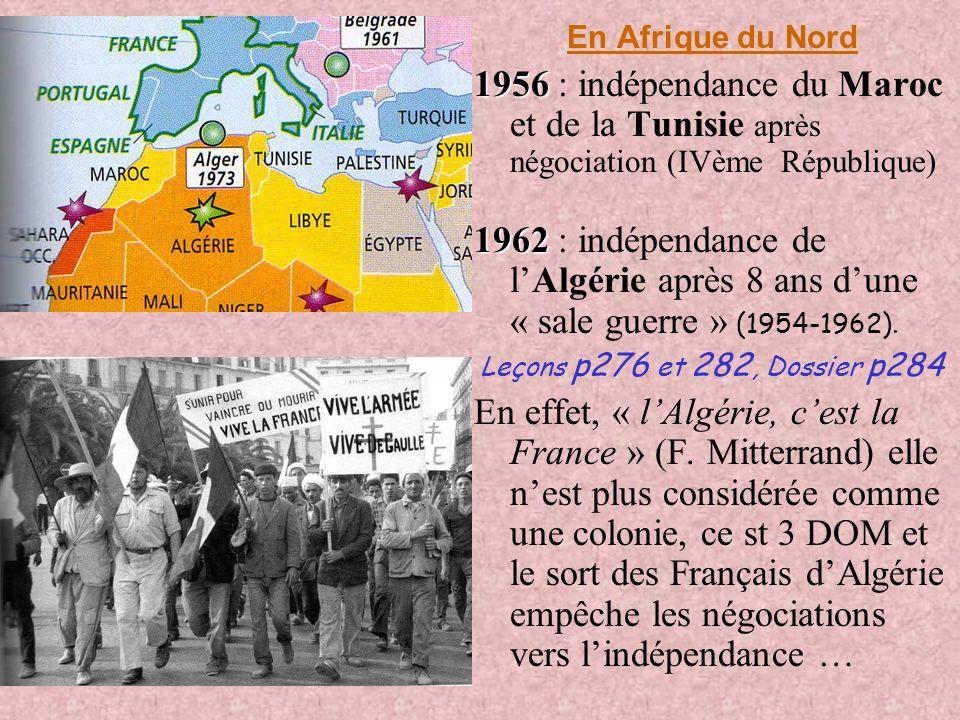 2) La lente décolonisation de lAfrique négociéesLes indépendances sont soit négociées comme pour lInde, cest le cas du Maroc + Tunisie (1956) et de lA