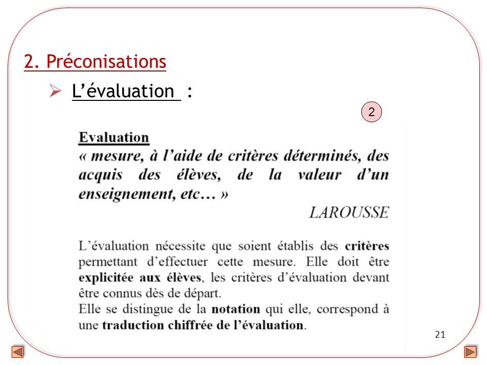 21 2. Préconisations Lévaluation : 2