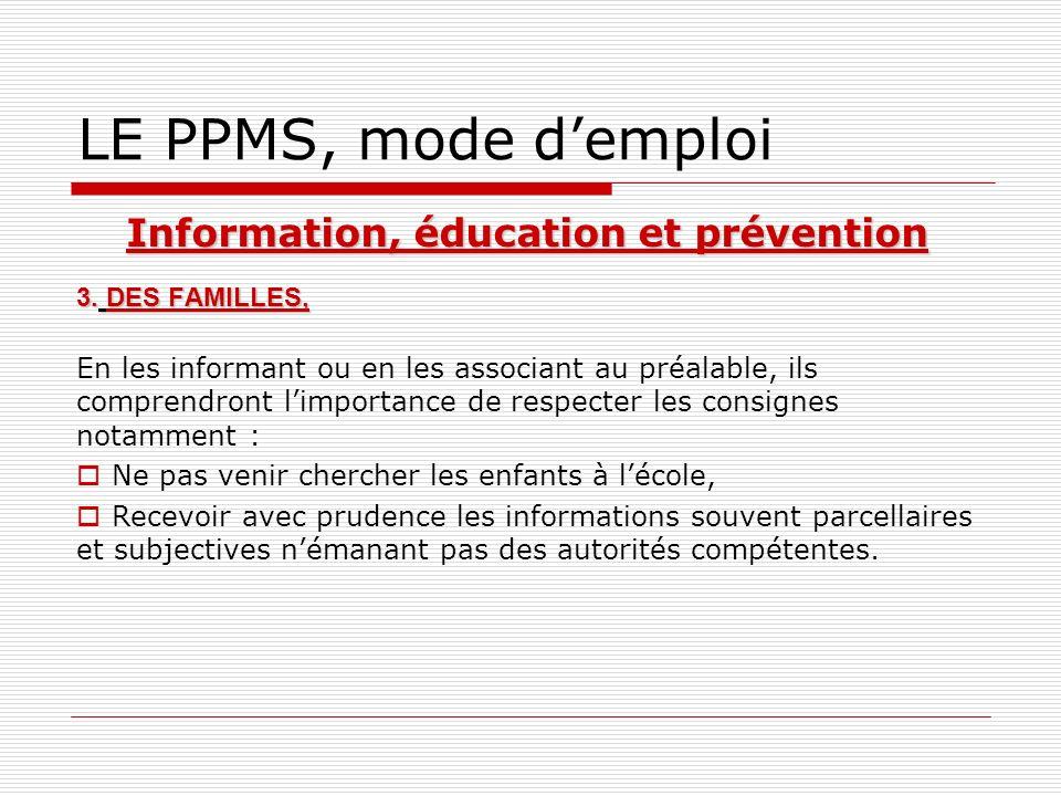 LE PPMS, mode demploi 3. DES FAMILLES, En les informant ou en les associant au préalable, ils comprendront limportance de respecter les consignes nota