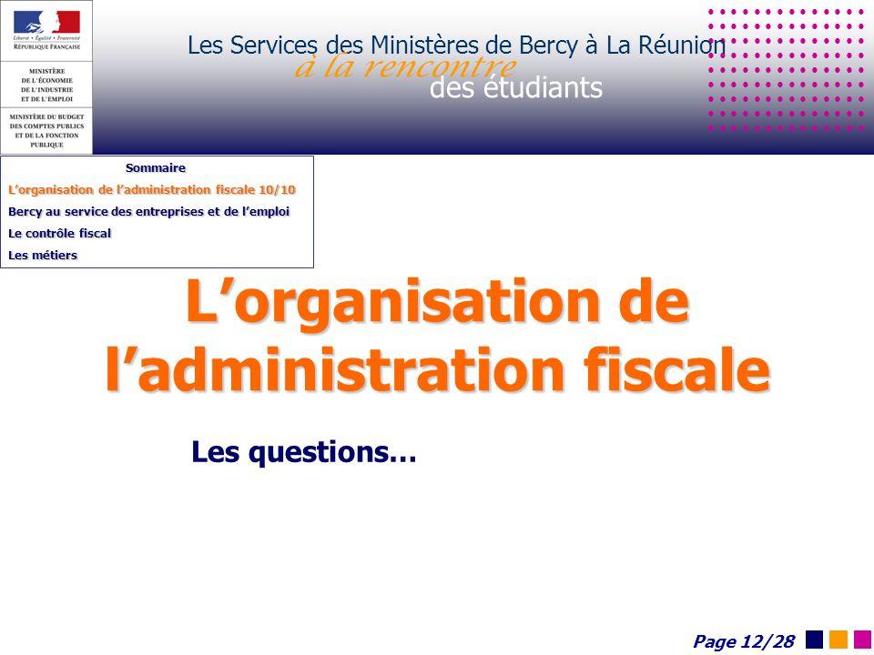 Lorganisation de ladministration fiscale Les Services des Ministères de Bercy à La Réunion à la rencontre des étudiants Sommaire Lorganisation de ladm