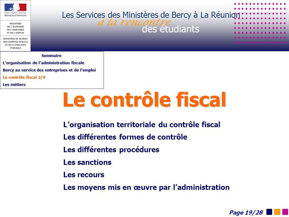 Le contrôle fiscal Les Services des Ministères de Bercy à La Réunion à la rencontre des étudiants Sommaire Lorganisation de ladministration fiscale Be