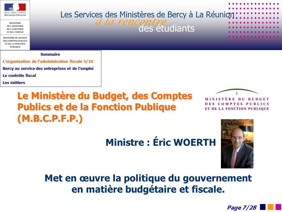 Les Services des Ministères de Bercy à La Réunion à la rencontre des étudiants Sommaire Lorganisation de ladministration fiscale 5/10 Bercy au service
