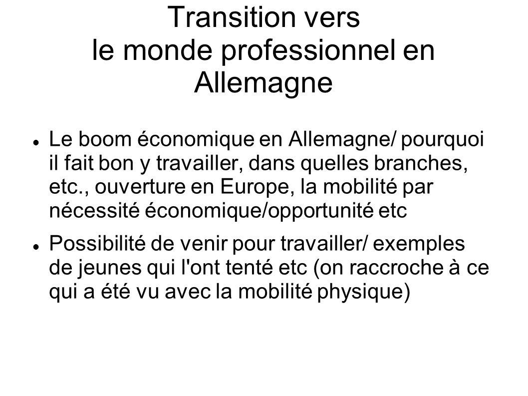 Transition vers le monde professionnel en Allemagne Le boom économique en Allemagne/ pourquoi il fait bon y travailler, dans quelles branches, etc., o