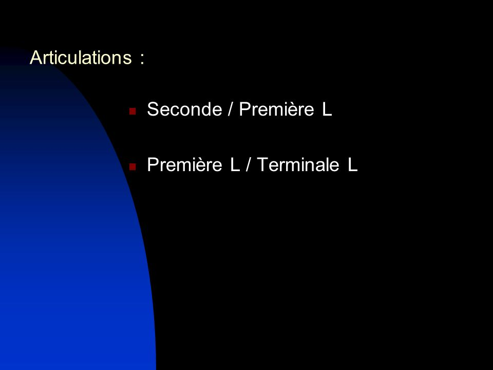 Articulations : Seconde / Première L Première L / Terminale L