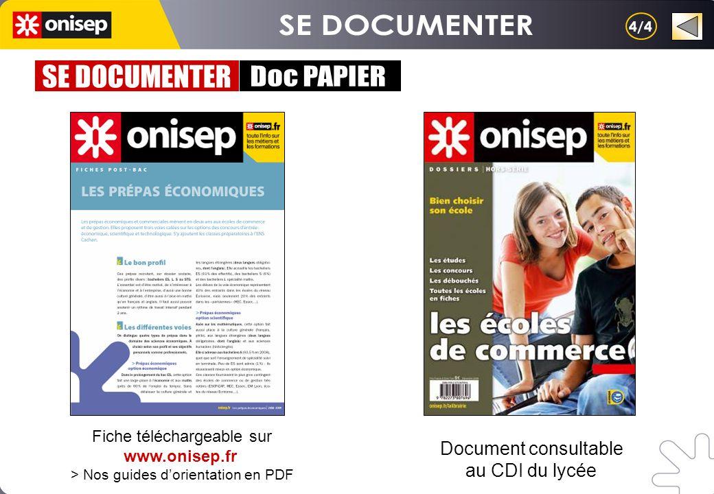 Document consultable au CDI du lycée Fiche téléchargeable sur www.onisep.fr > Nos guides dorientation en PDF 4/4