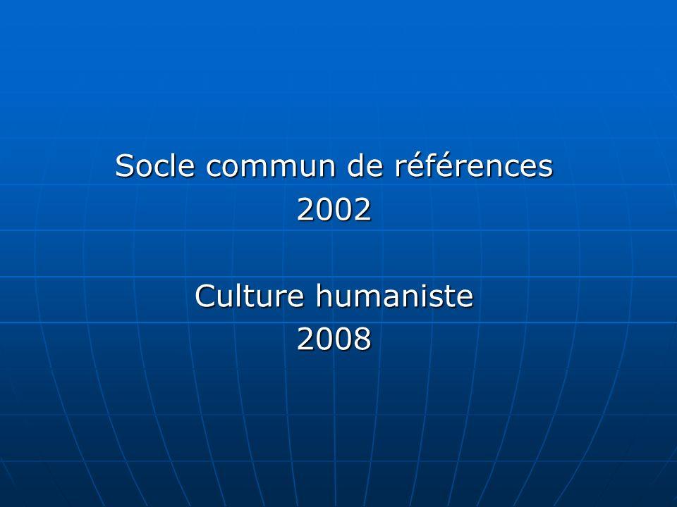 Socle commun de références 2002 Culture humaniste 2008