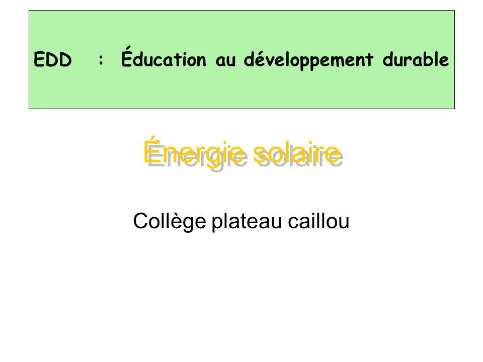 Énergie solaire Collège plateau caillou EDD : Éducation au développement durable