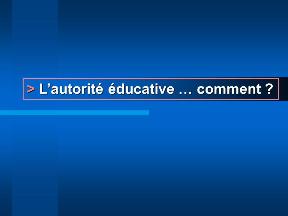 > Lautorité éducative … comment ?