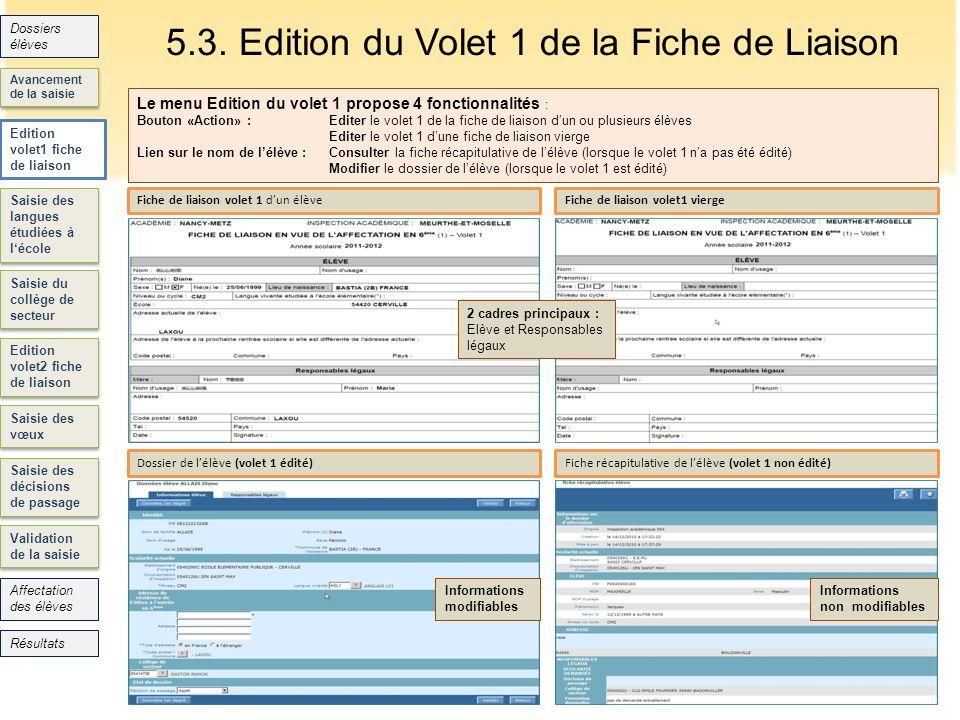 5.3. Edition du Volet 1 de la Fiche de Liaison 16 Saisie des langues étudiées à lécole Saisie du collège de secteur Edition volet2 fiche de liaison Sa