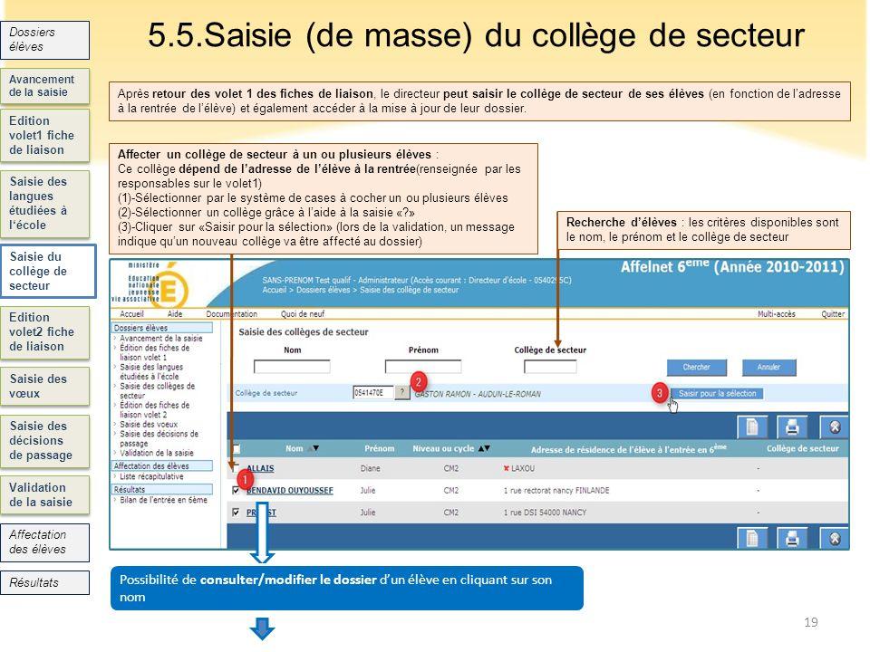 Edition volet1 fiche de liaison Saisie des langues étudiées à lécole Edition volet2 fiche de liaison Saisie des vœux Saisie des décisions de passage 5