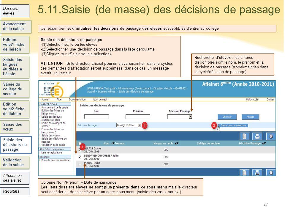 Edition volet1 fiche de liaison Saisie des langues étudiées à lécole Saisie du collège de secteur Edition volet2 fiche de liaison Validation de la sai