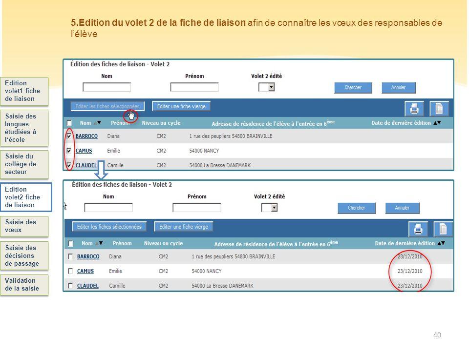 41 Edition volet1 fiche de liaison Saisie des langues étudiées à lécole Saisie du collège de secteur Edition volet2 fiche de liaison Saisie des vœux Saisie des décisions de passage 6.