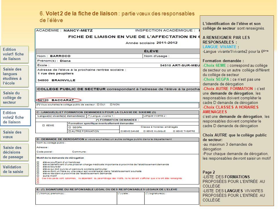 41 Edition volet1 fiche de liaison Saisie des langues étudiées à lécole Saisie du collège de secteur Edition volet2 fiche de liaison Saisie des vœux S
