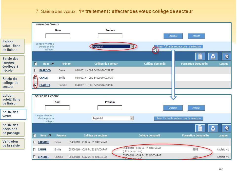 43 Edition volet1 fiche de liaison Saisie des langues étudiées à lécole Saisie du collège de secteur Edition volet2 fiche de liaison Saisie des vœux Saisie des décisions de passage 8.