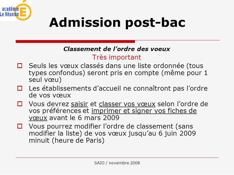 SAIO / novembre 2008 Classement de lordre des voeux Très important Seuls les vœux classés dans une liste ordonnée (tous types confondus) seront pris e