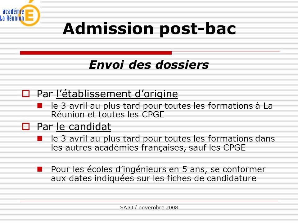 SAIO / novembre 2008 Envoi des dossiers Par létablissement dorigine le 3 avril au plus tard pour toutes les formations à La Réunion et toutes les CPGE