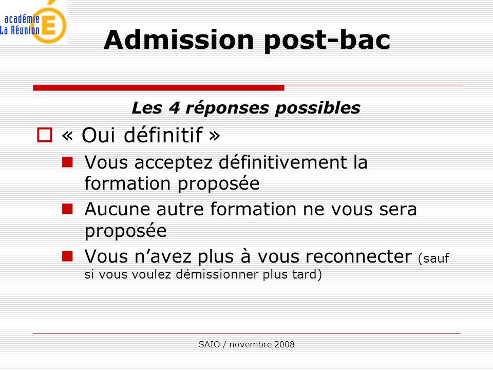 SAIO / novembre 2008 Les 4 réponses possibles « Oui définitif » Vous acceptez définitivement la formation proposée Aucune autre formation ne vous sera