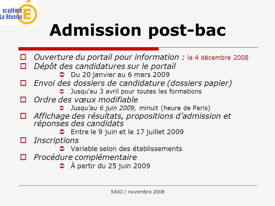 SAIO / novembre 2008 Admission post-bac Ouverture du portail pour information : le 4 décembre 2008 Dépôt des candidatures sur le portail ÜDu 20 janvie