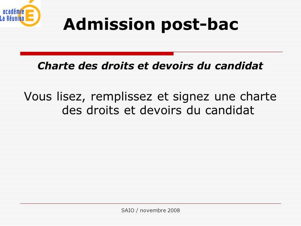 SAIO / novembre 2008 Charte des droits et devoirs du candidat Vous lisez, remplissez et signez une charte des droits et devoirs du candidat Admission