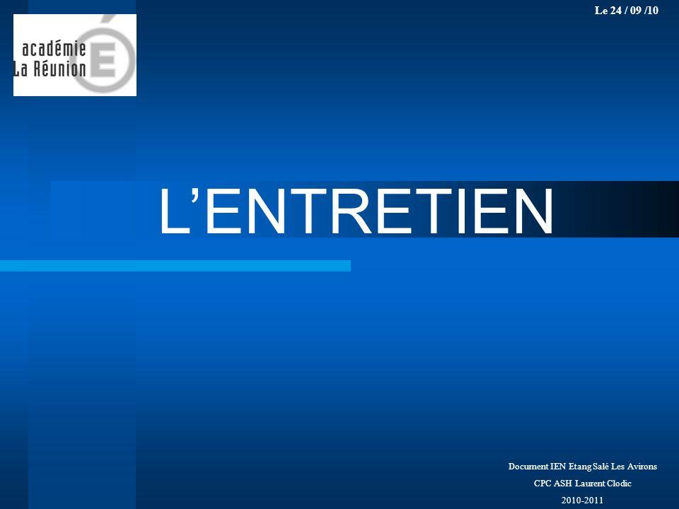 Document IEN Etang Salé Les Avirons CPC ASH Laurent Clodic 2010-2011 LENTRETIEN Le 24 / 09 /10