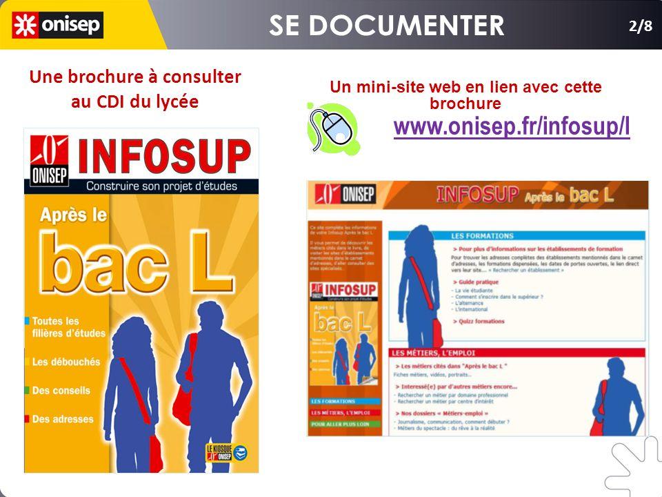 Un mini-site web en lien avec cette brochure www.onisep.fr/infosup/l 2/8 Une brochure à consulter au CDI du lycée