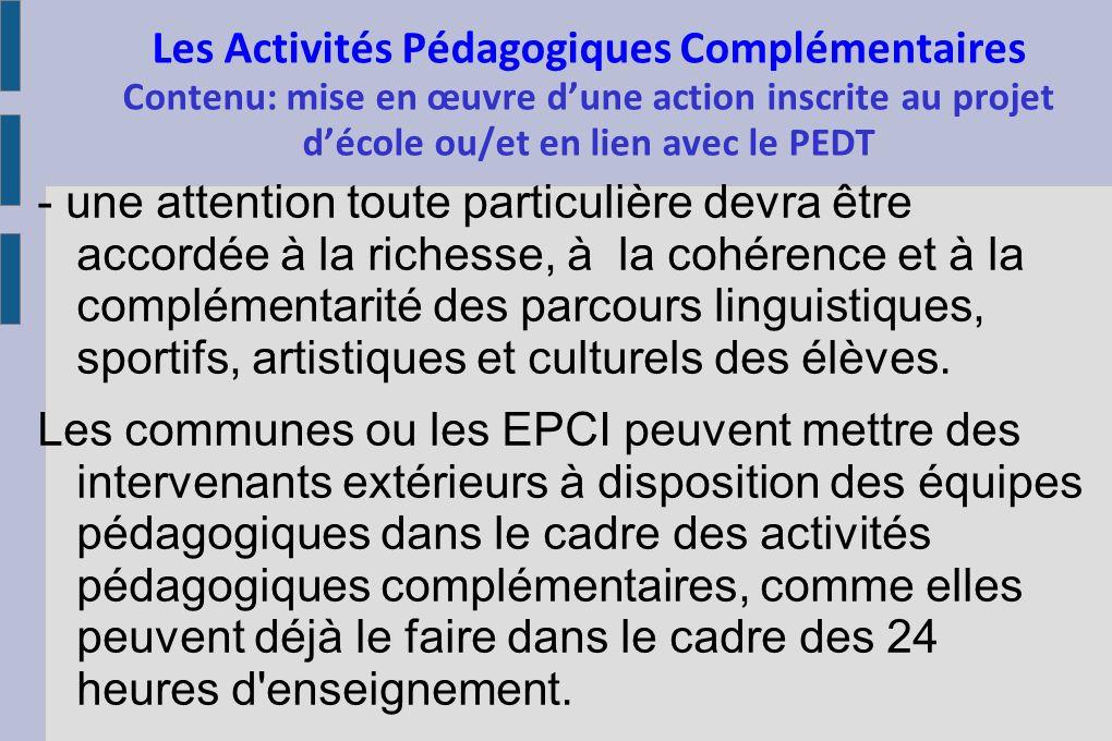 Les Activités Pédagogiques Complémentaires Contenu: mise en œuvre dune action inscrite au projet décole ou/et en lien avec le PEDT - une attention tou