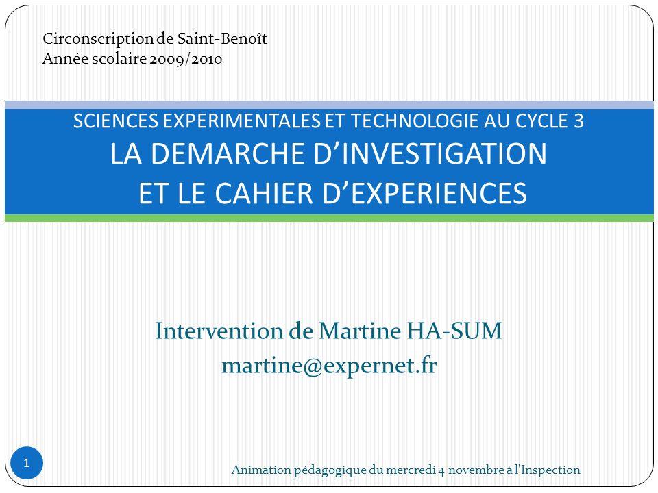 Intervention de Martine HA-SUM martine@expernet.fr Animation pédagogique du mercredi 4 novembre à l'Inspection 1 SCIENCES EXPERIMENTALES ET TECHNOLOGI