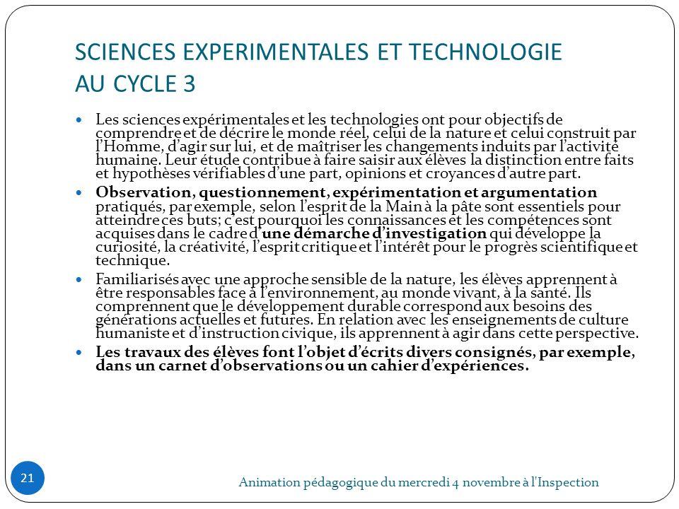 SCIENCES EXPERIMENTALES ET TECHNOLOGIE AU CYCLE 3 Animation pédagogique du mercredi 4 novembre à l'Inspection 21 Les sciences expérimentales et les te