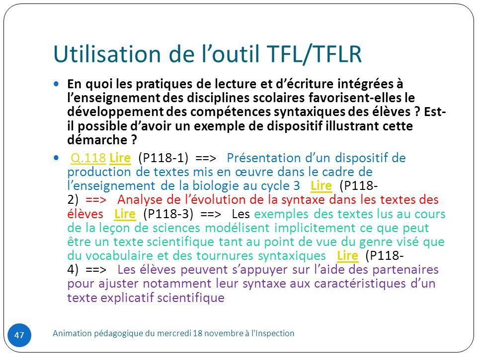 Utilisation de loutil TFL/TFLR Animation pédagogique du mercredi 18 novembre à l'Inspection 47 En quoi les pratiques de lecture et décriture intégrées