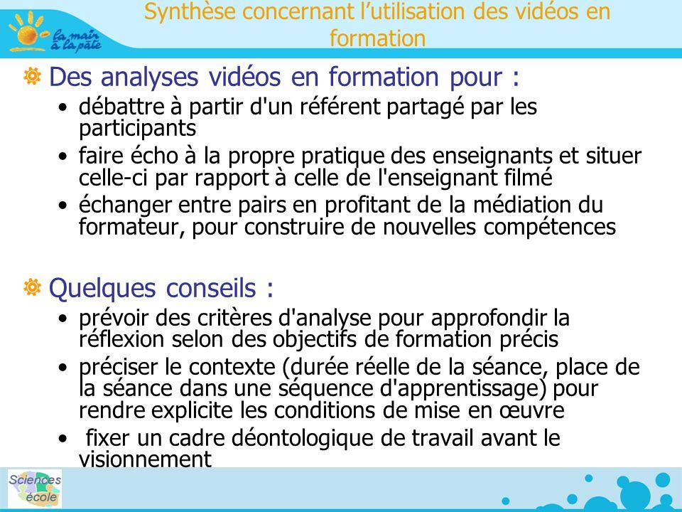 Synthèse concernant lutilisation des vidéos en formation Des analyses vidéos en formation pour : débattre à partir d'un référent partagé par les parti