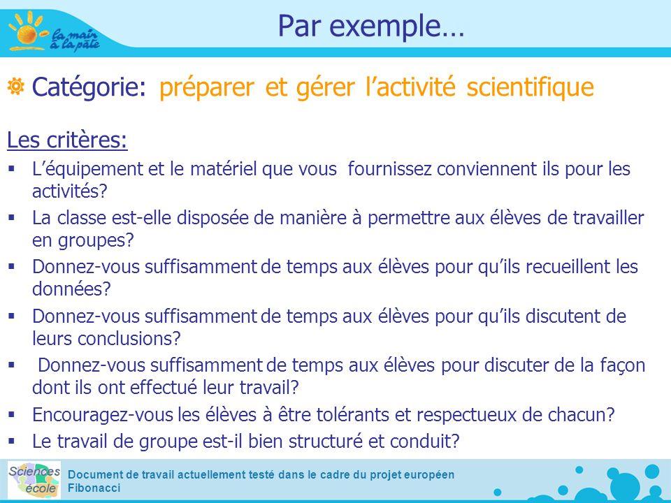 Par exemple… Catégorie: préparer et gérer lactivité scientifique Les critères: Léquipement et le matériel que vous fournissez conviennent ils pour les