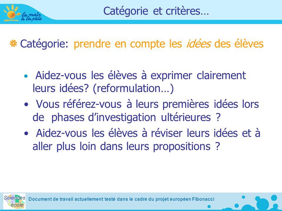 Catégorie et critères… Catégorie: prendre en compte les idées des élèves Aidez-vous les élèves à exprimer clairement leurs idées? (reformulation…) Vou