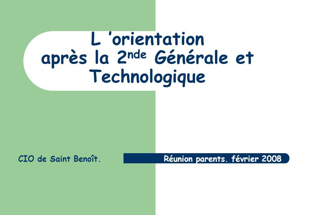 L orientation après la 2 nde Générale et Technologique CIO de Saint Benoît. Réunion parents. février 2008