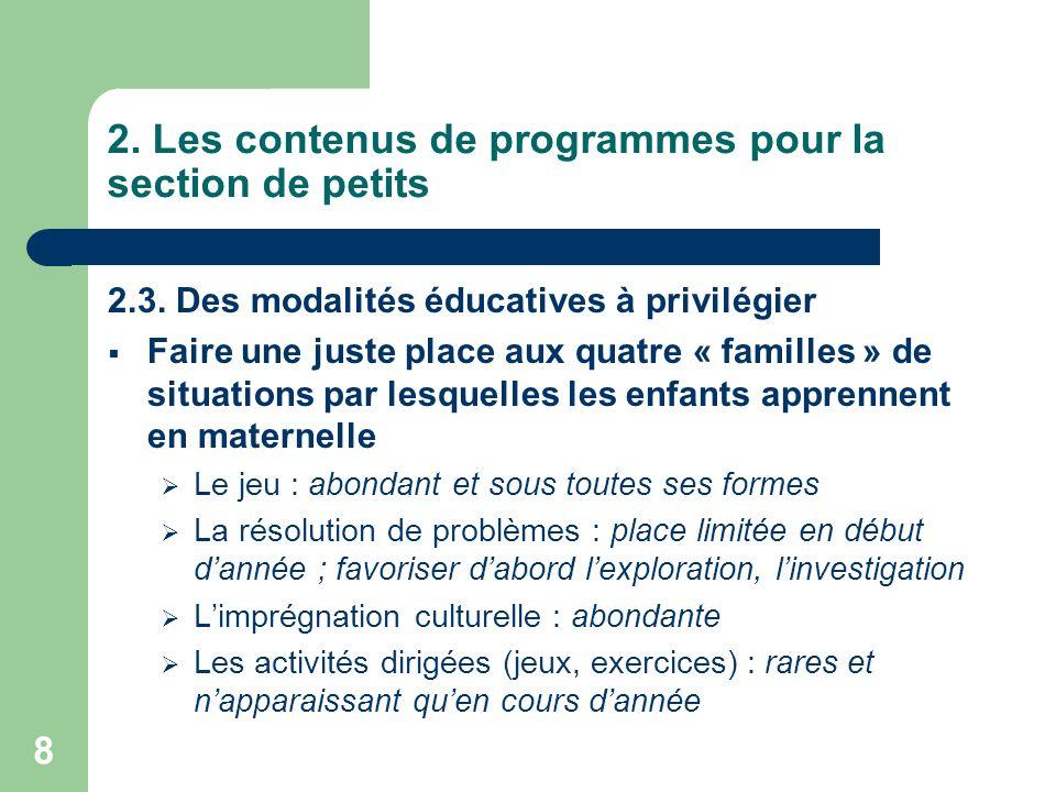 8 2. Les contenus de programmes pour la section de petits 2.3. Des modalités éducatives à privilégier Faire une juste place aux quatre « familles » de