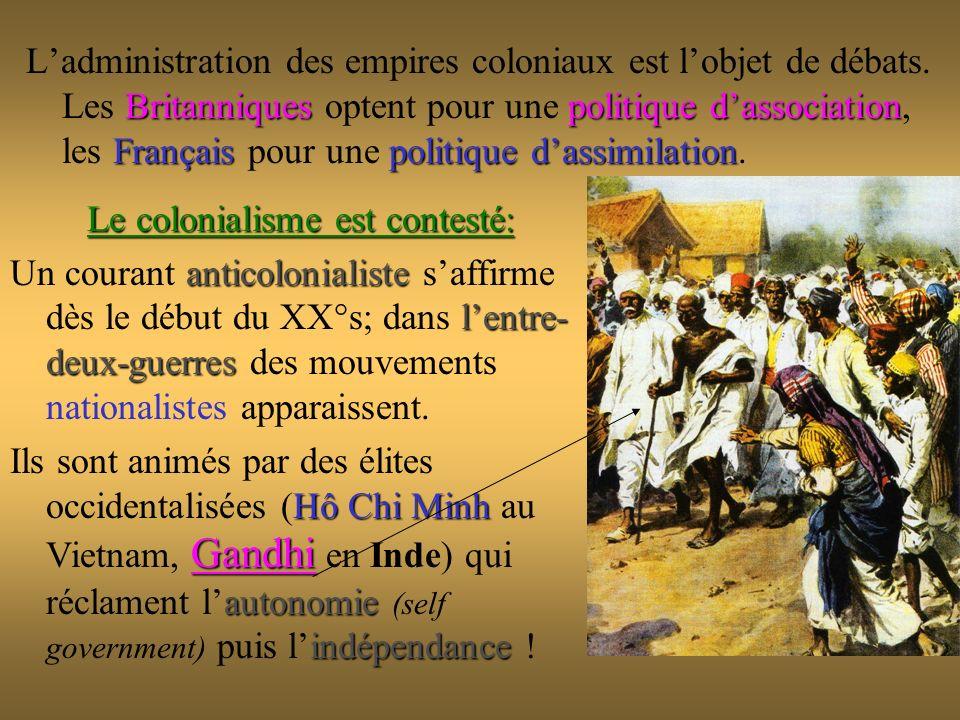 Britanniquespolitique dassociation Françaispolitique dassimilation Ladministration des empires coloniaux est lobjet de débats. Les Britanniques optent