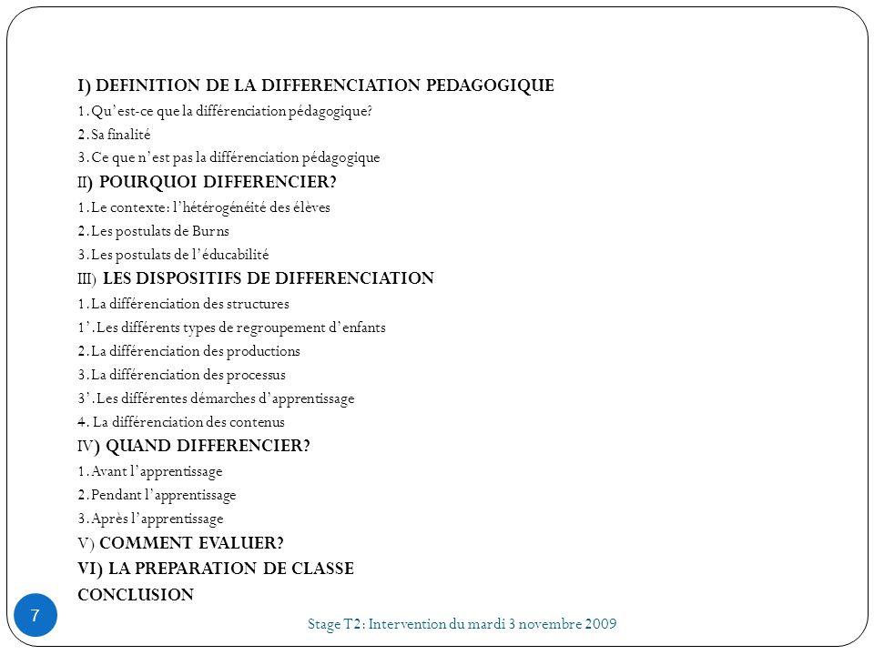 I)DEFINITION DE LA DIFFERENCIATION PEDAGOGIQUE Stage T2: Intervention du mardi 3 novembre 2009 8 1.