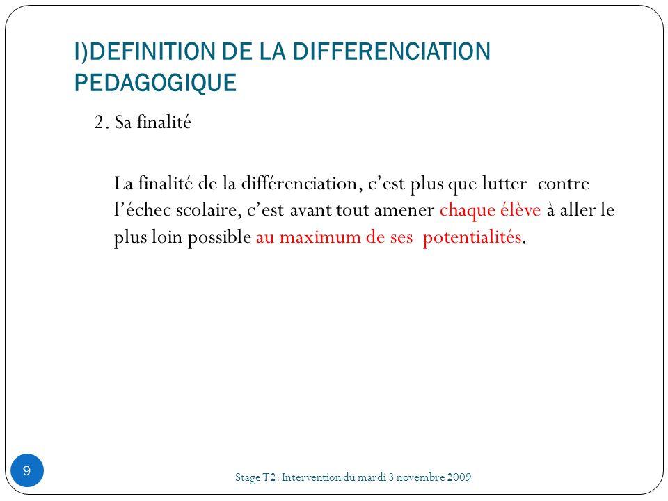 III) LES DISPOSITIFS DE DIFFERENCIATION Stage T2: Intervention du mardi 3 novembre 2009 20 Sur quoi peut porter la différenciation .