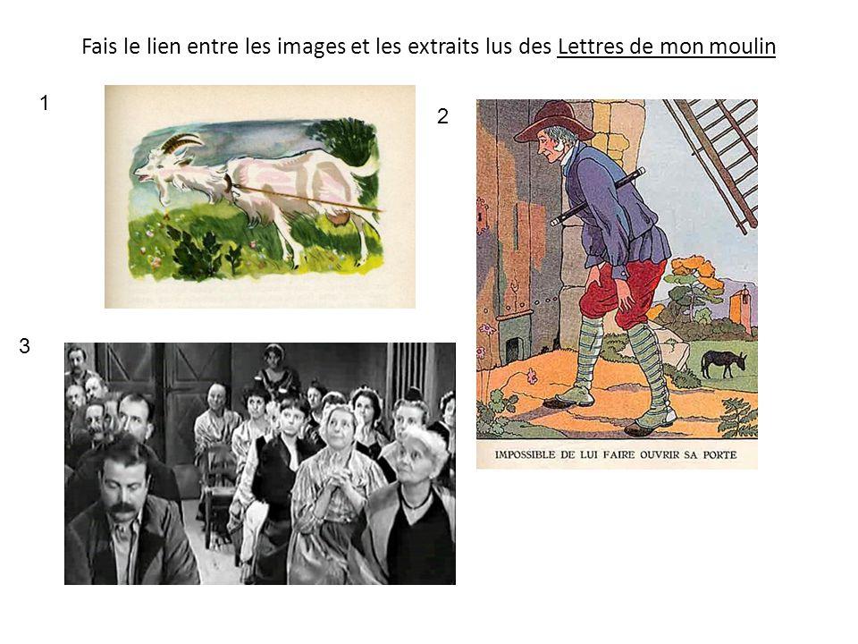 Fais le lien entre les images et les extraits lus des Lettres de mon moulin 1 2 3
