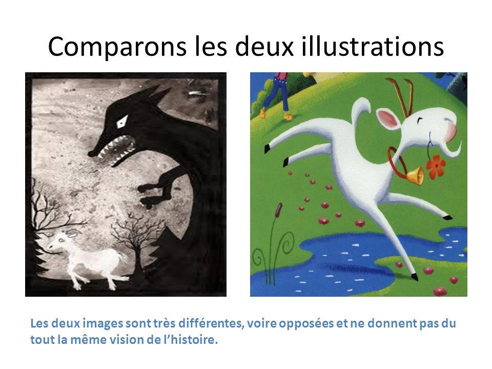 Comparons les deux illustrations Les deux images sont très différentes, voire opposées et ne donnent pas du tout la même vision de lhistoire.