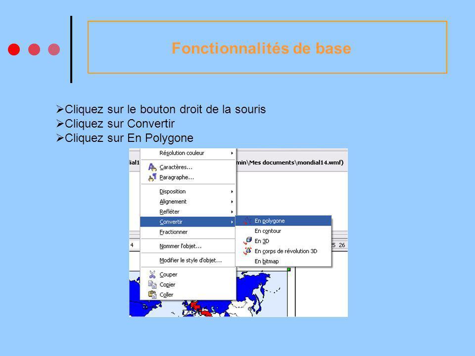 Fonctionnalités de base Cliquez sur le bouton droit de la souris Cliquez sur Convertir Cliquez sur En Polygone