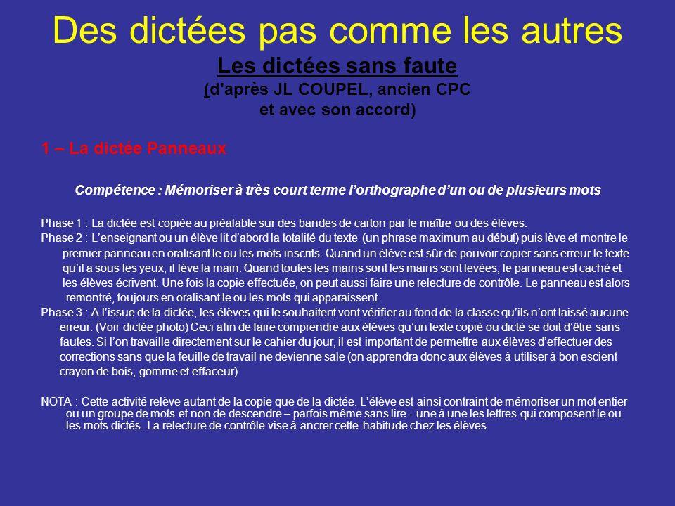 Des dictées pas comme les autres Les dictées sans faute (d'après JL COUPEL, ancien CPC et avec son accord) 1 – La dictée Panneaux Compétence : Mémoris