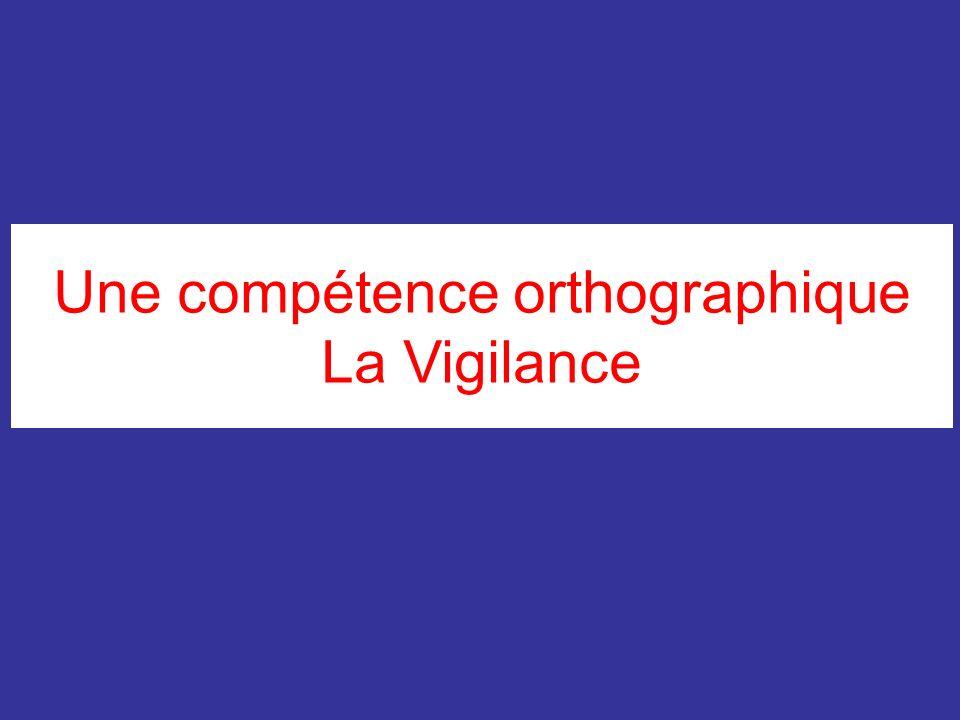 Une compétence orthographique La Vigilance