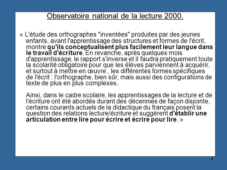 4 Observatoire national de la lecture 2000. « L'étude des orthographes