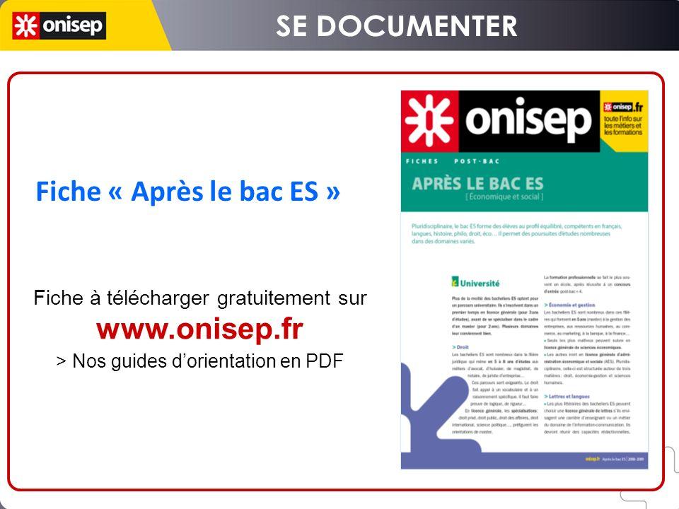Fiche « Après le bac ES » Fiche à télécharger gratuitement sur www.onisep.fr > Nos guides dorientation en PDF