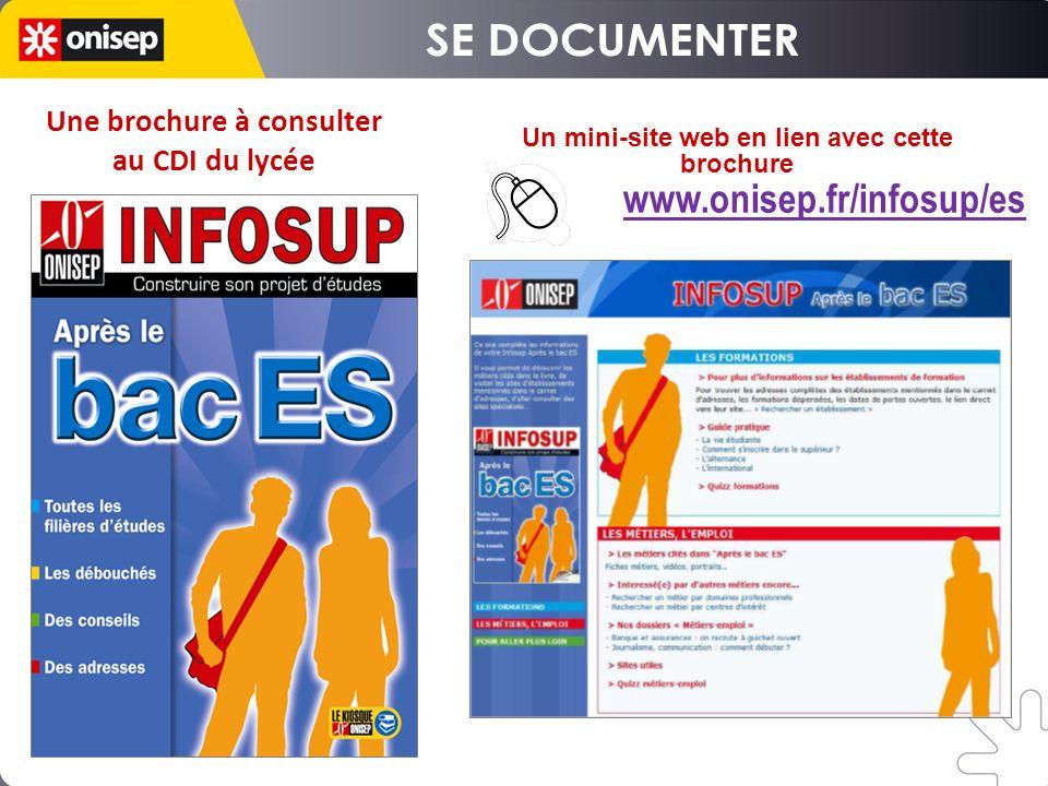 Un mini-site web en lien avec cette brochure www.onisep.fr/infosup/es Une brochure à consulter au CDI du lycée